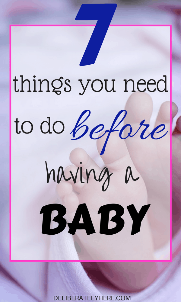 7 Things You Need to do Before Having a Baby