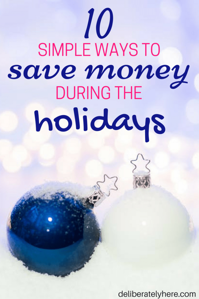 10 Easy Ways to Save Money During the Holidays