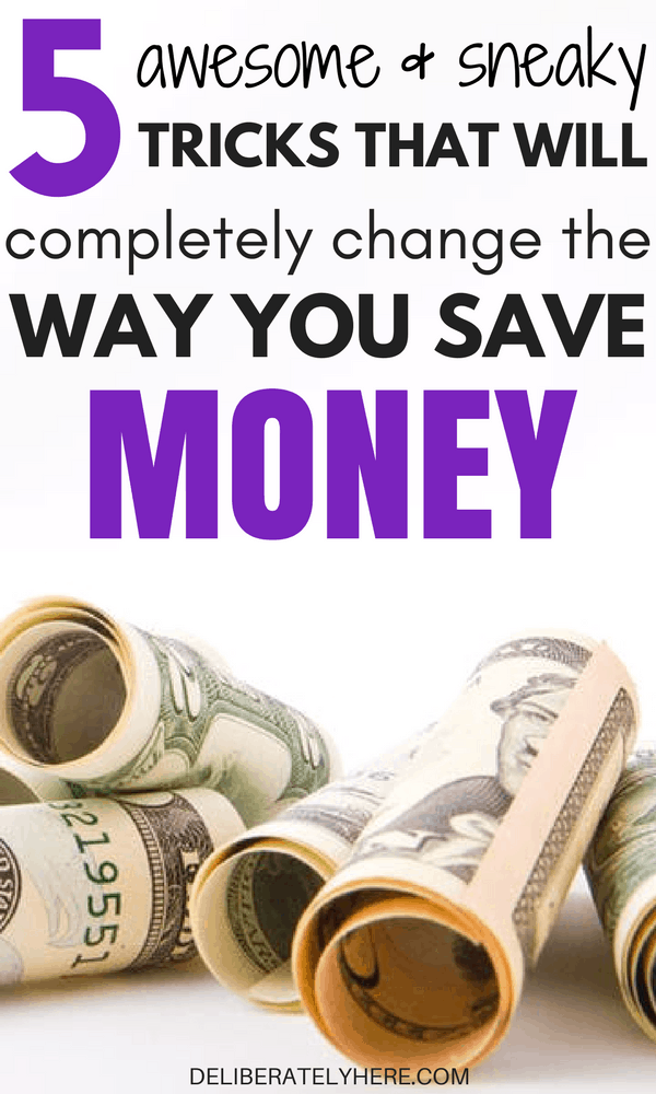 5 Awesome and Sneaky Tricks That Will Completely Change the Way You Save Money