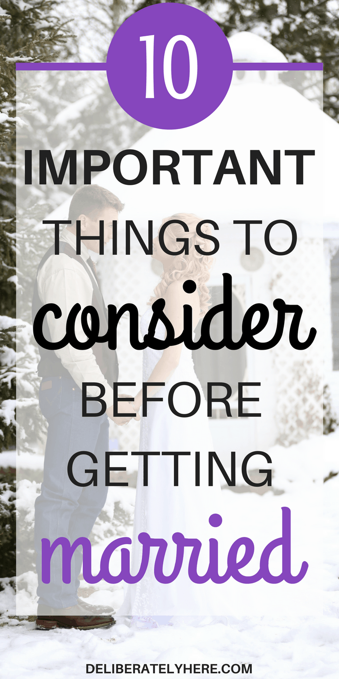 10 Important Things to Consider Before Getting Married