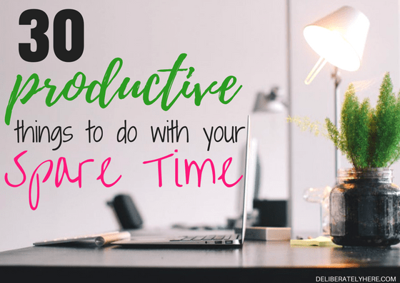 30 Productive Things to do With Your Free Time
