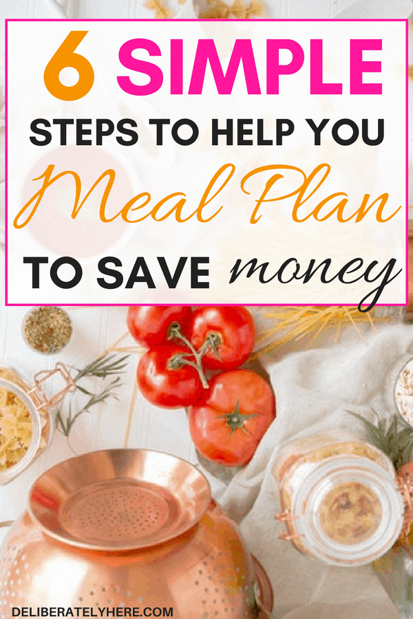 6 easy steps to help you learn how to meal plan to save money | save money meal planning