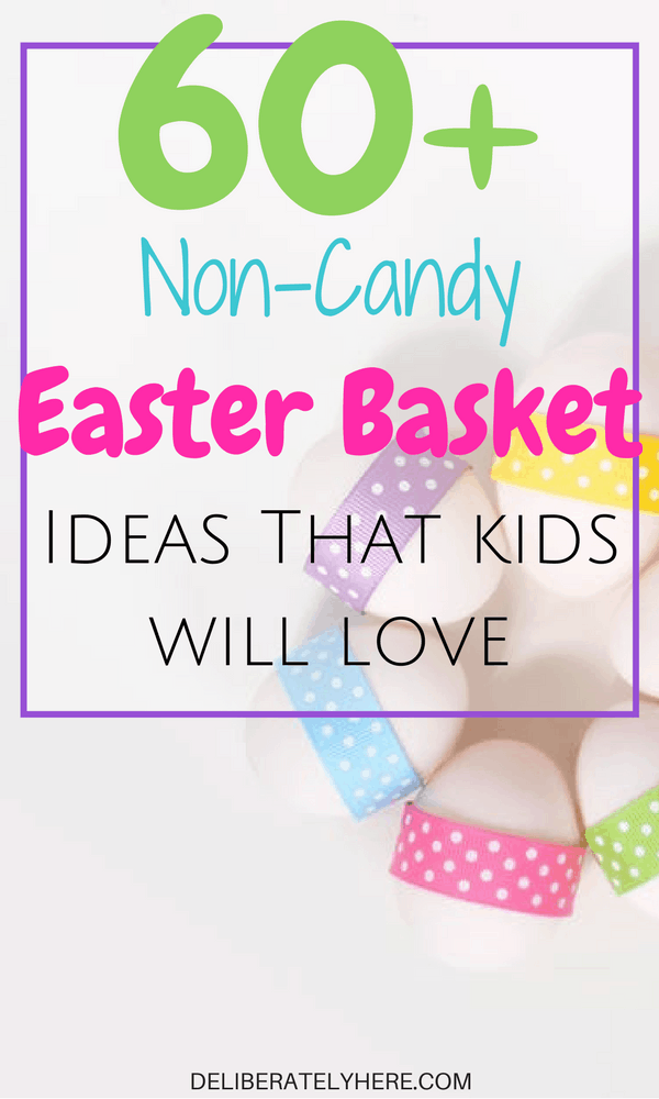 Over 60 Awesome Non-Candy Easter Basket Ideas That Kids Will Love