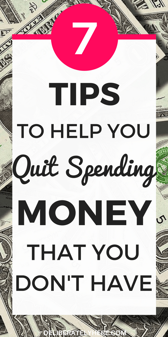 7 Tips to Help You Stop Spending Money That You Don't Have & Start Saving Money Instead