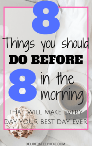 8 Things You Should do Before 8 in the Morning to Make Every Day Your Best Day Ever