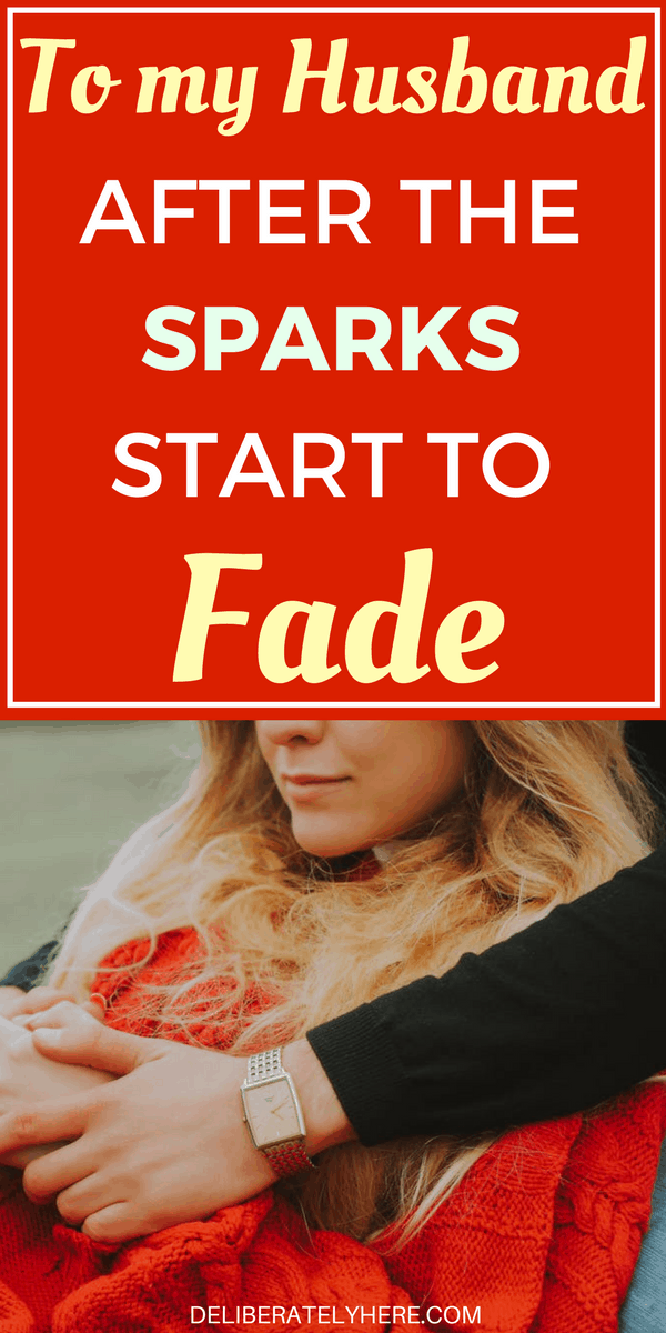 An Open Letter to My Husband After the Sparks Start to Fade