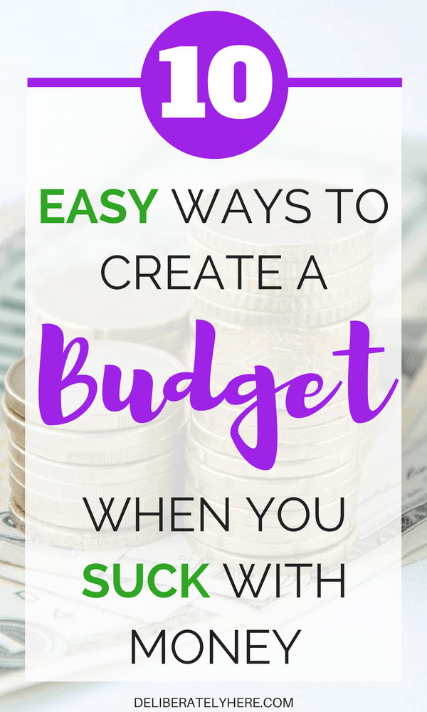 10 easy ways to create a budget that you will stick to when you suck with money