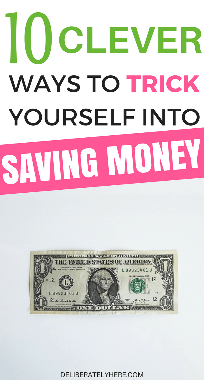 10 clever ways to trick yourself into saving money
