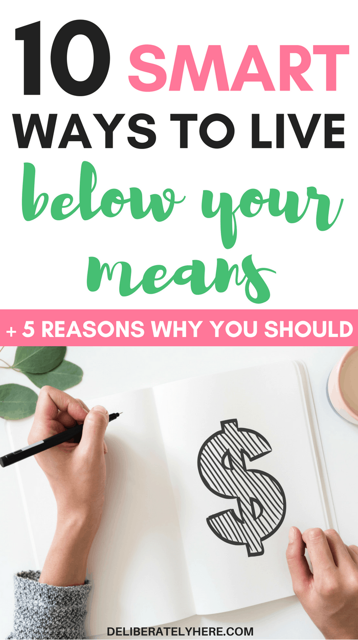 10 smart ways to live below your means & 5 compelling reasons why you should | live below your means and save money to gain financial freedom