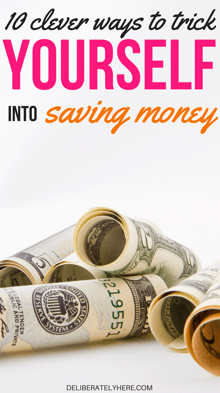 10 smart and clever ways to trick yourself into saving money when you suck at money management and need help staying on your budget