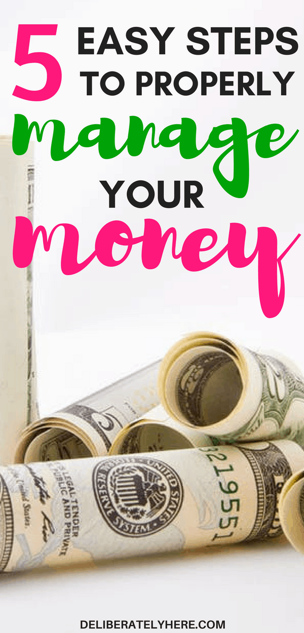 5 easy steps to properly manage your money | get better money management with these 5 easy steps | gain financial freedom | get out of debt | live debt free