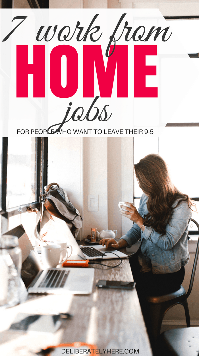 7 legit work from home jobs so you can finally quit your 9-5 and create a job you love