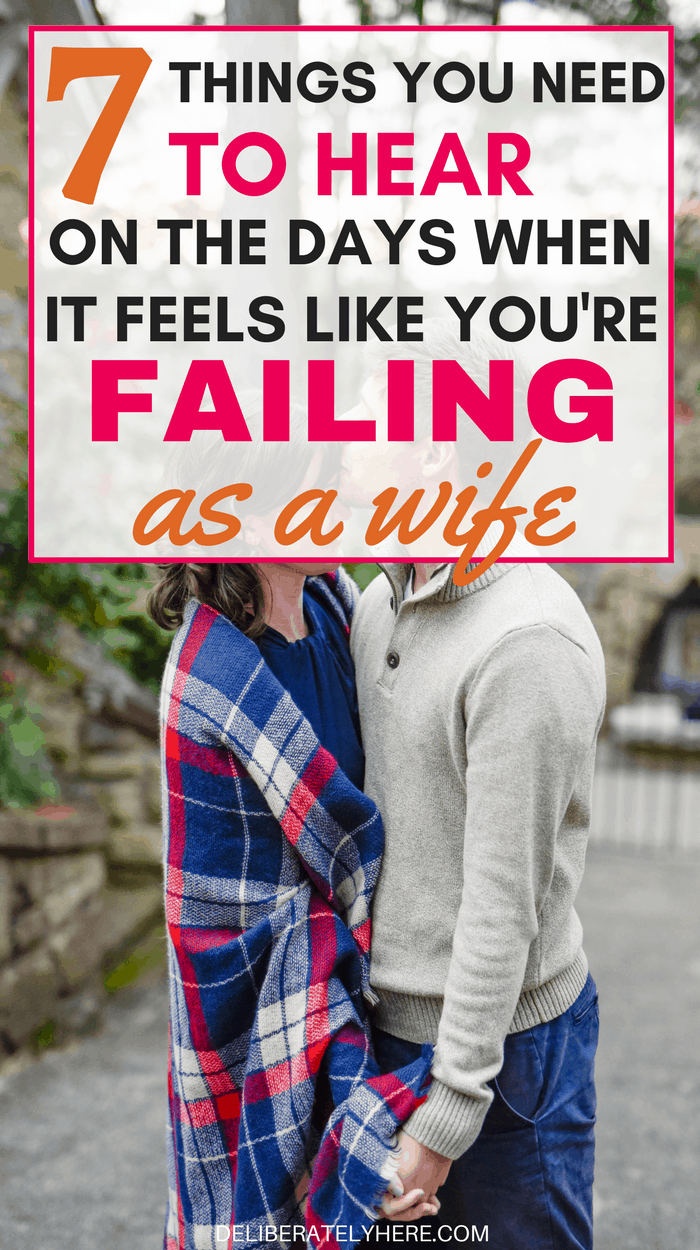 7 things you need to know on the days when it feels like you're failing as a wife