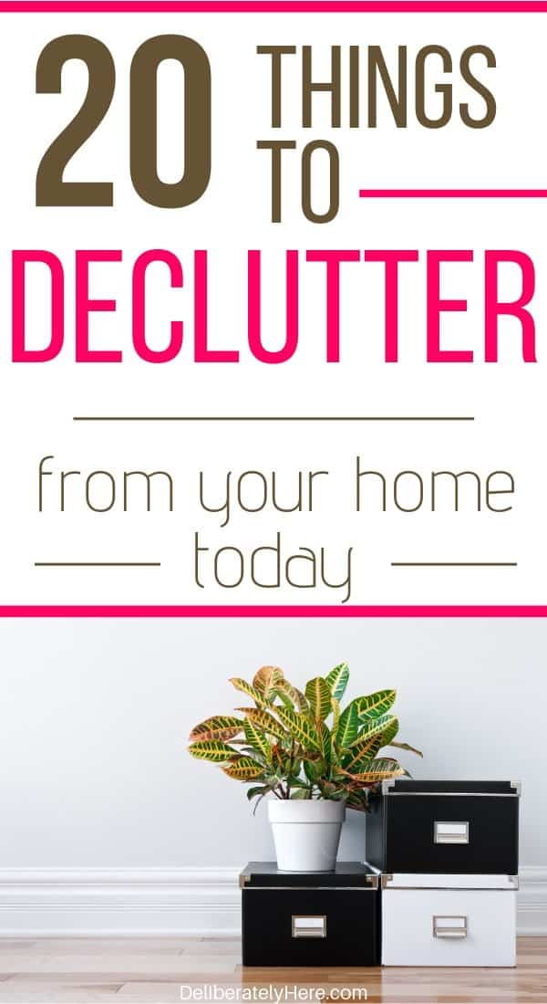 20 things to declutter from your house today. Declutter and organize your house and life. How to declutter when your house is a mess. Easy decluttering tips for when you don't know where to start. How to start decluttering when the mess is overwhelming. Declutter checklist. Home declutter checklist to help you get started decluttering today. Decluttering motivation for the overwhelmed and busy person.