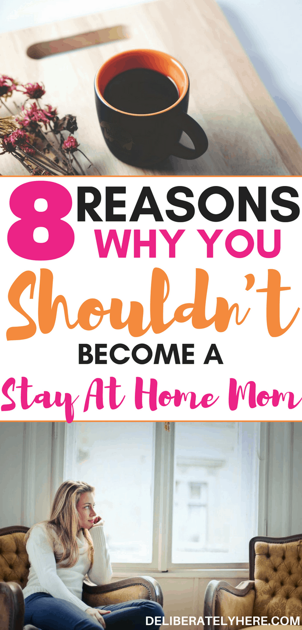 8 reasons why you shouldn't become a stay at home mom & homemaker