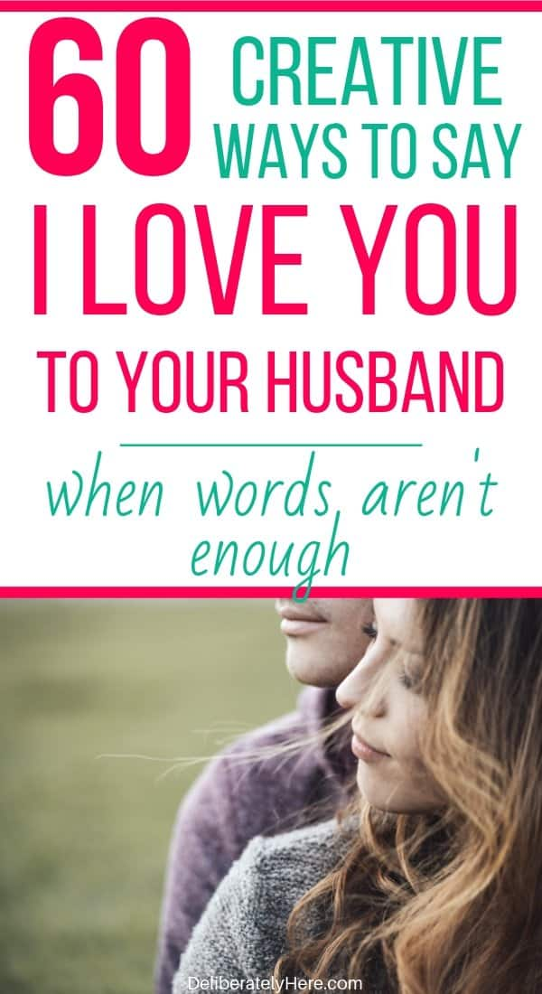 60 creative ways to say I love you to him when words aren't enough. How to say I love you to him. Unique ways to say I love you when you want to express your love. How to express your love to your husband. How to love your husband. Ideas to say I love you to your husband to keep your marriage alive.