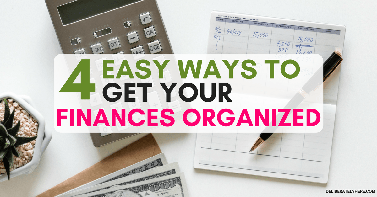 4 Easy Ways to Get Your Finances Organized