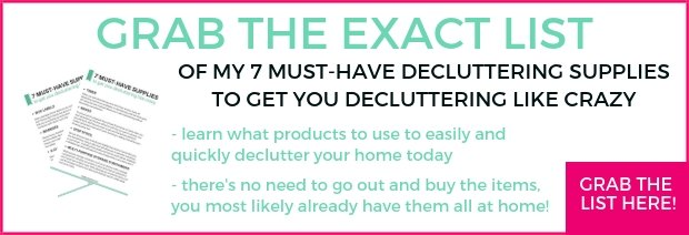 grab the exact list of decluttering supplies that I use to get started decluttering your home today
