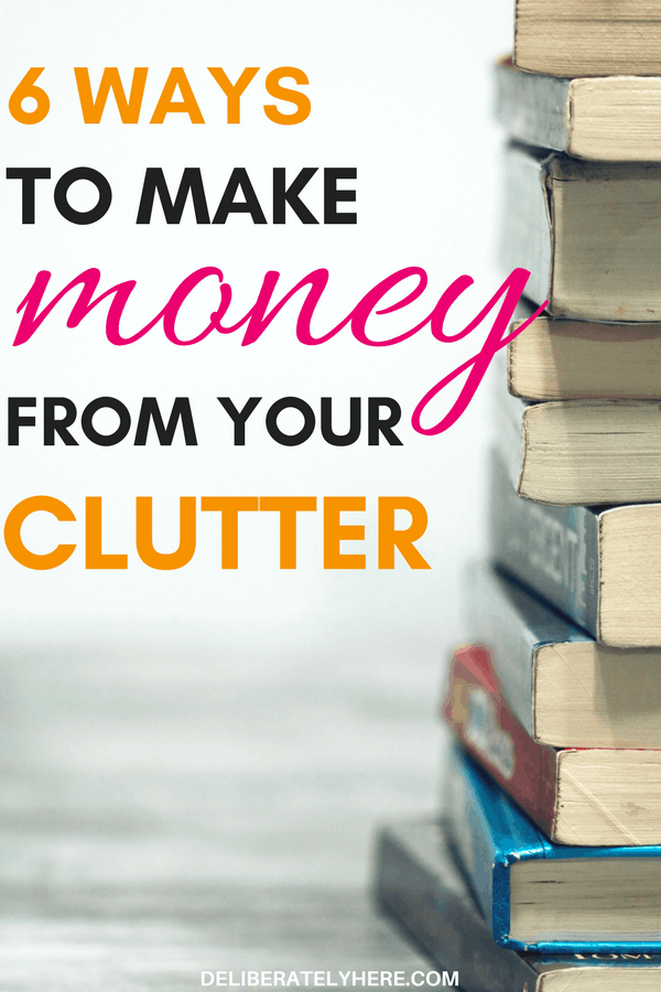 6 ways to make money from your clutter | declutter your house and make money from it | make extra money | 6 ways to make extra money this month