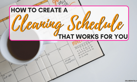How to Create a Cleaning Schedule That Works For You