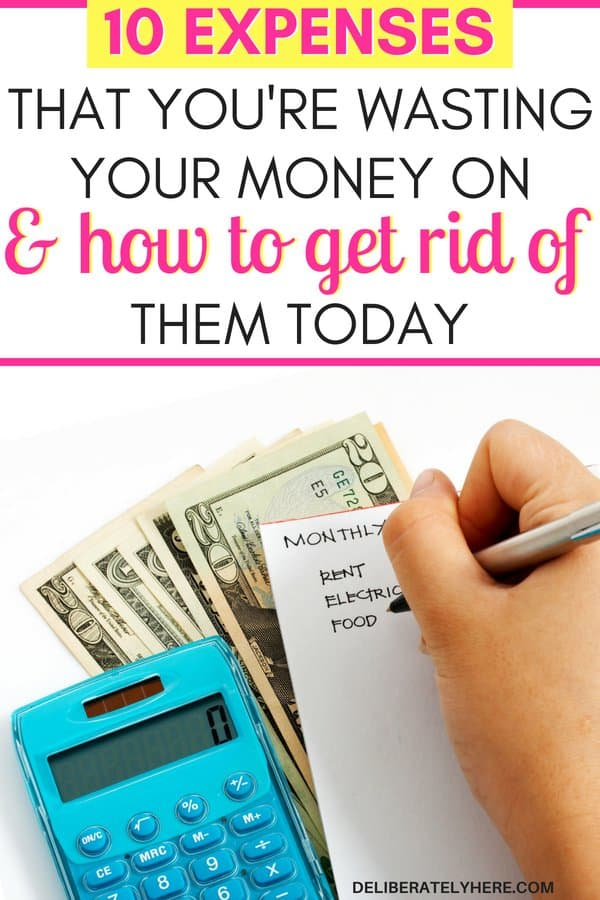 10 unnecessary expenses to get rid of today. Stop wasting money on these monthly expenses. Cut these monthly expenses out of your budget and save money every month. Stay within your budget by cutting costs. How to cut costs and live well.