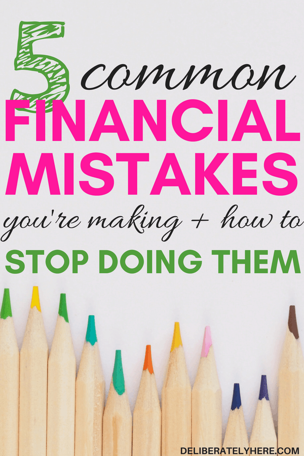 5 common financial mistakes people make and how to avoid them - stop ruining your financial situation and start getting control of your finances. This is SO GOOD! I needed to read this to get motivation to change my spending habits and create a good financial situation!