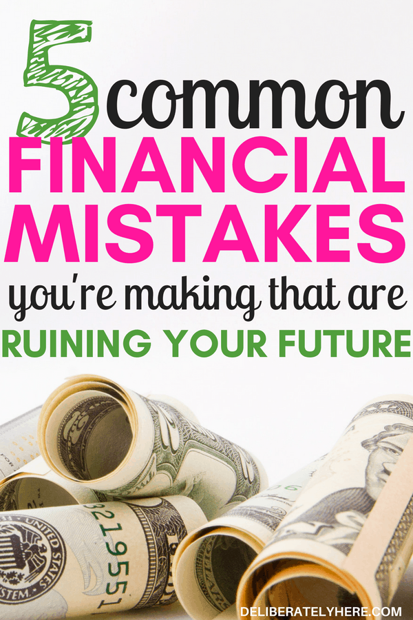 5 common financial mistakes you're making that you need to STOP doing right now. Stop doing these 5 things that are terrible for your finances and start getting control of your finances. Save money for the future with these financial tips