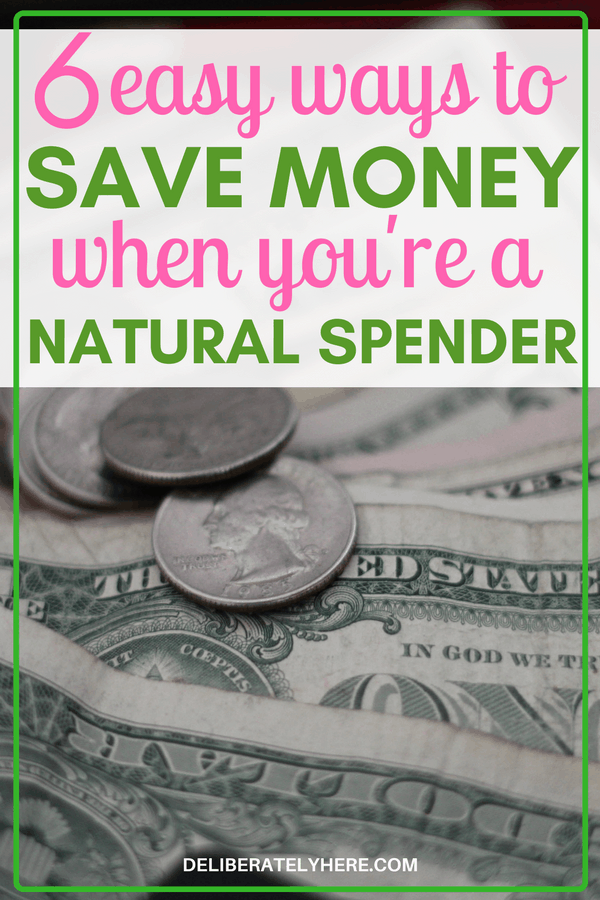 easy ways to save money when you're a natural spender. WOW! These tips are SO cool! I thought I would never be able to save money but these tips make it possible!