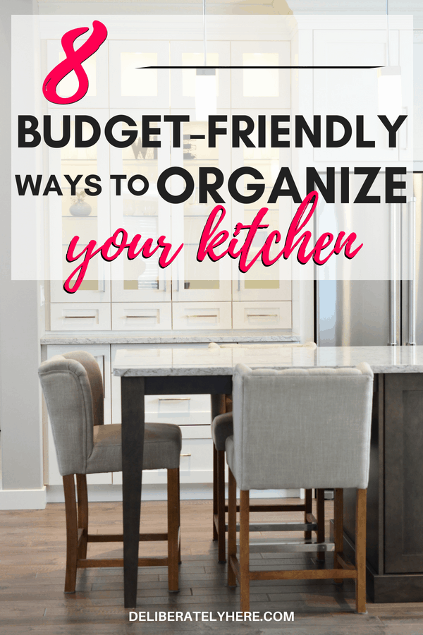 8 budget friendly ways to organize your kitchen when money is tight. Organize on a budget. Decorate on a budget. Organize your house on a budget