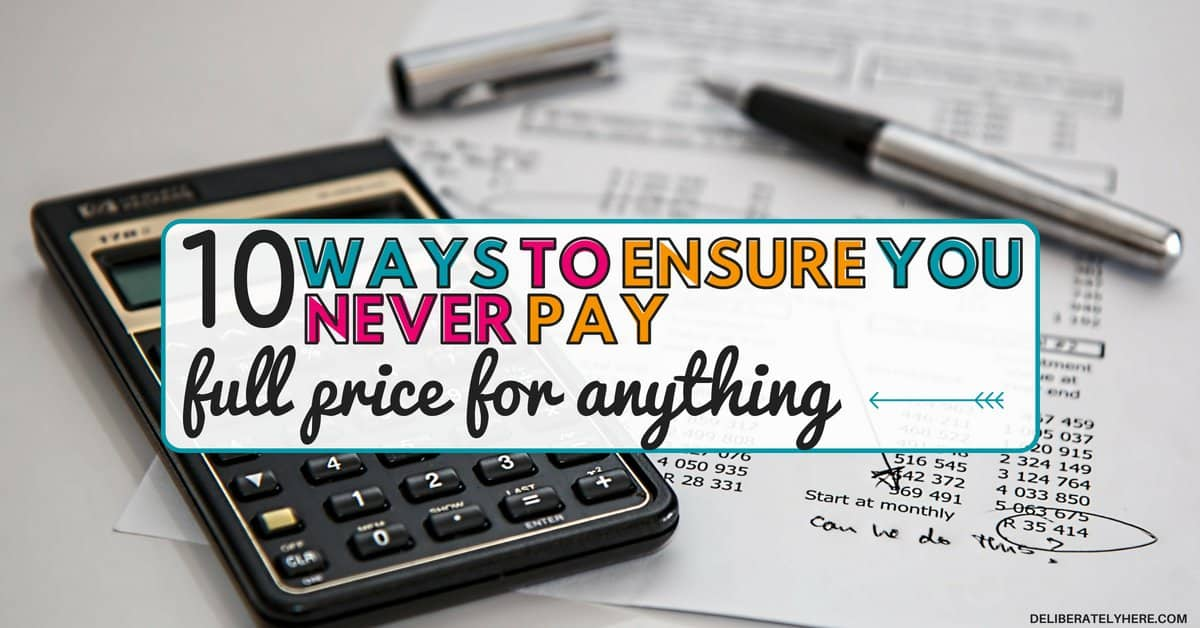 How to Never Pay Full Price For Anything Again