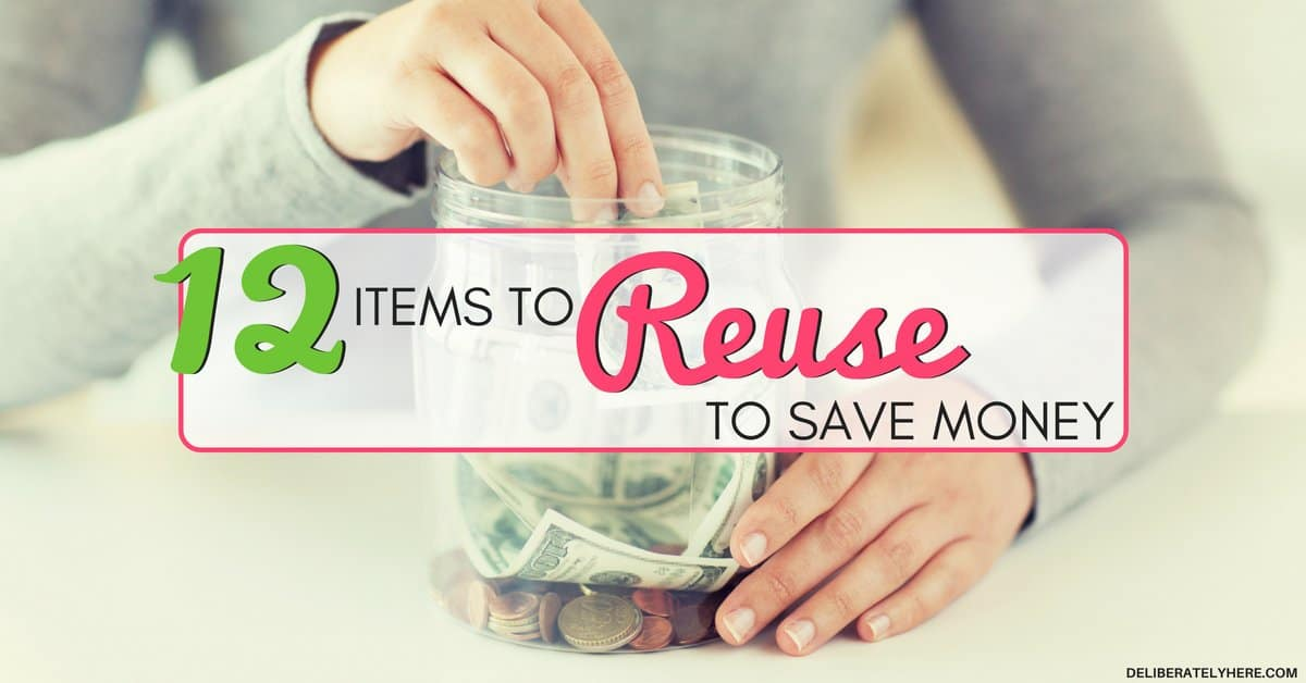 12 Items to Reuse to Save Money