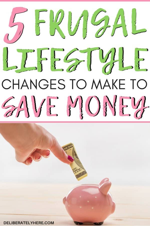 5 frugal lifestyle changes to make to save money. Save money with these frugal living tips. Here's how to save money every month with frugal living. Frugal living habits to help you save money and stay on budget every month.