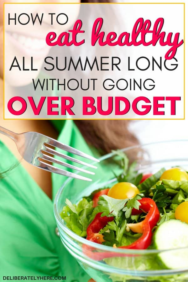 how to eat healthy all summer without going over budget. How to eat healthy on a budget this summer. Healthy living on a budget. Cut costs at the grocery store and eat healthy this summer!