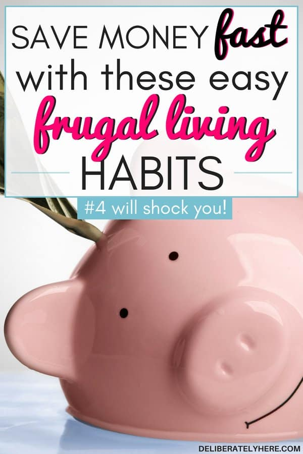 Save money fast with these 5 easy frugal living habits! They may not be what you were expecting! Make these frugal lifestyle changes to get control of your finances and save money every month.