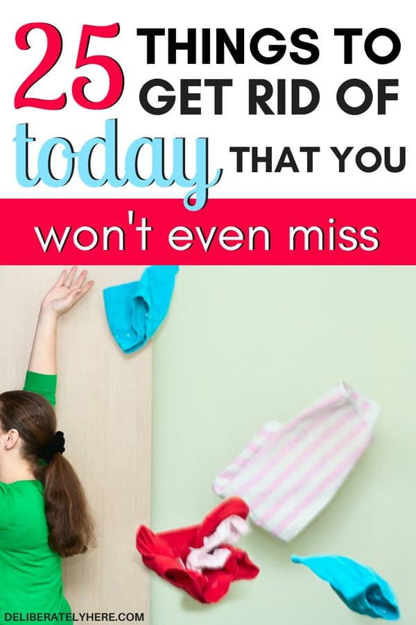 25 things to get rid of today that you won't even miss. Declutter your house and get rid of these 25 things today to create a clean and organized home. What to get rid of today to declutter your house.
