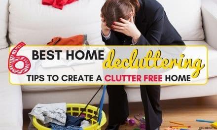 6 Best Home Decluttering Tips