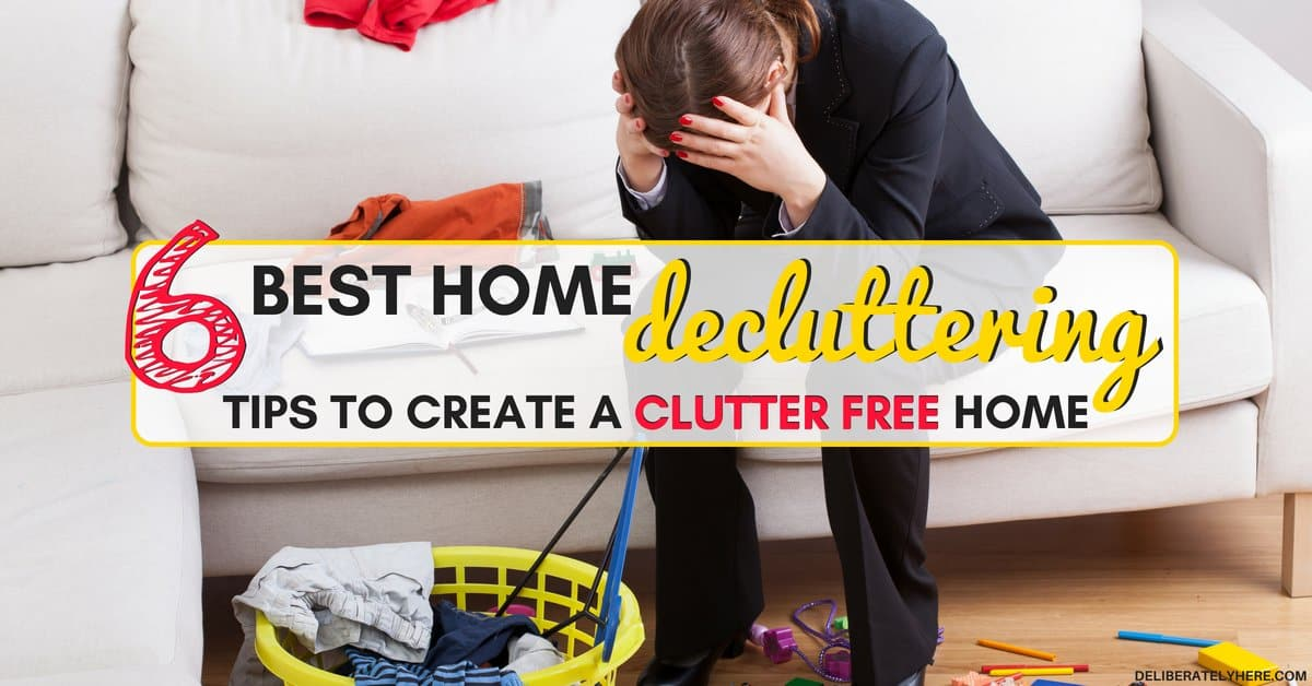 6 Best Home Decluttering Tips