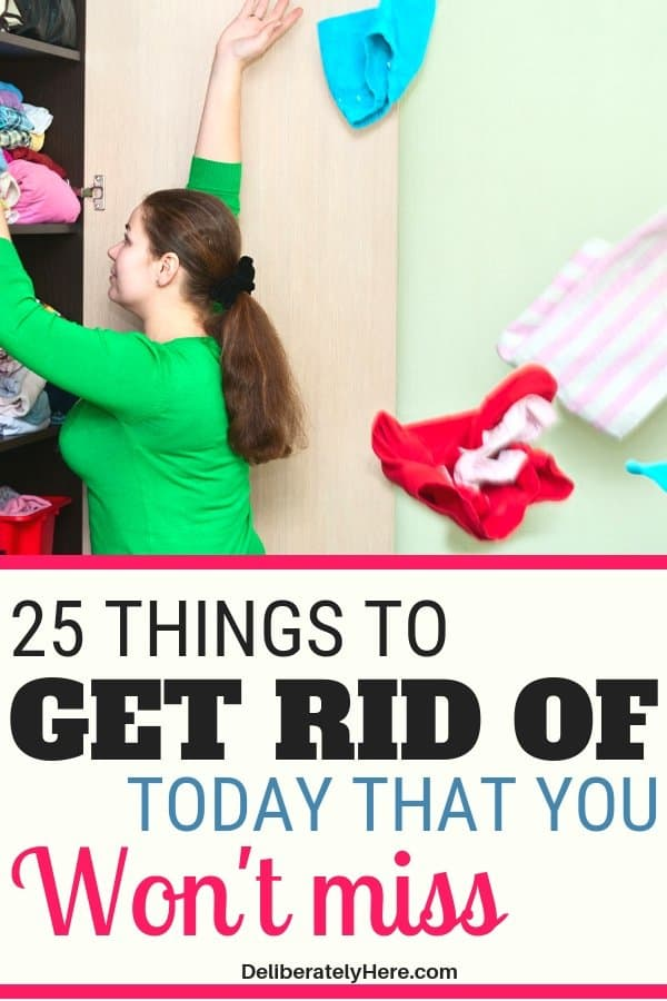 25 things to declutter today that you won't even miss. Declutter your house and get rid of these 25 things today to create a clean and organized home. What to get rid of today to declutter your house. Declutter and organize your house today!