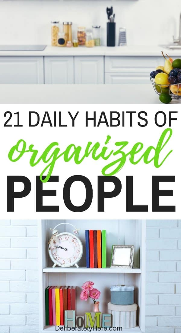 21 daily habits of extremely organized people. 21 habits of extremely organized people. Everyday organization habits to help you create an organized home. Organize small spaces with these handy organization ideas for the home. Organization for beginners- how to create a simple home. Get rid of clutter with these clutter organization tips. Cleaning hacks to help you find organization hacks. Use these secrets of highly organized people to become an organized person and get rid of the mess.