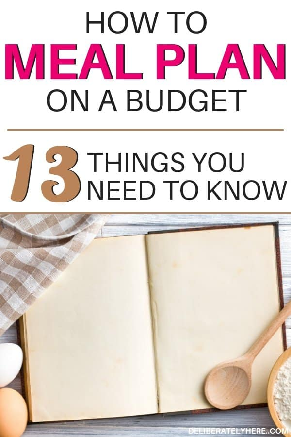 How to meal plan on a budget, 13 things you need to know. Meal planning on a budget save money on groceries every month with these easy money saving tip. Meal planning for beginners tips to help you get started with meal planning. Meal planning printable, meal planning template, meal planning ideas to help you save money fast this month. Easily save money every month on food costs. Cut costs with these money saving tip. Weekly meal plans to save money fast.