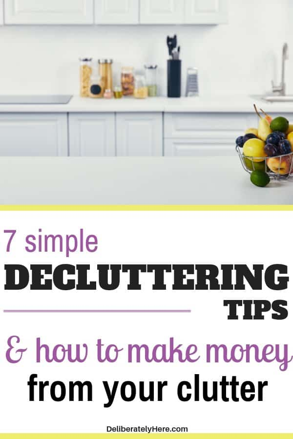 7 simple home decluttering tips and how to make money from your clutter. Declutter and organize your home - organization ideas for the home. Make money from your clutter and make money from home. Declutter your house and sell your clutter. Use these 7 smart decluttering ideas to get you started on your way to an organized house today!