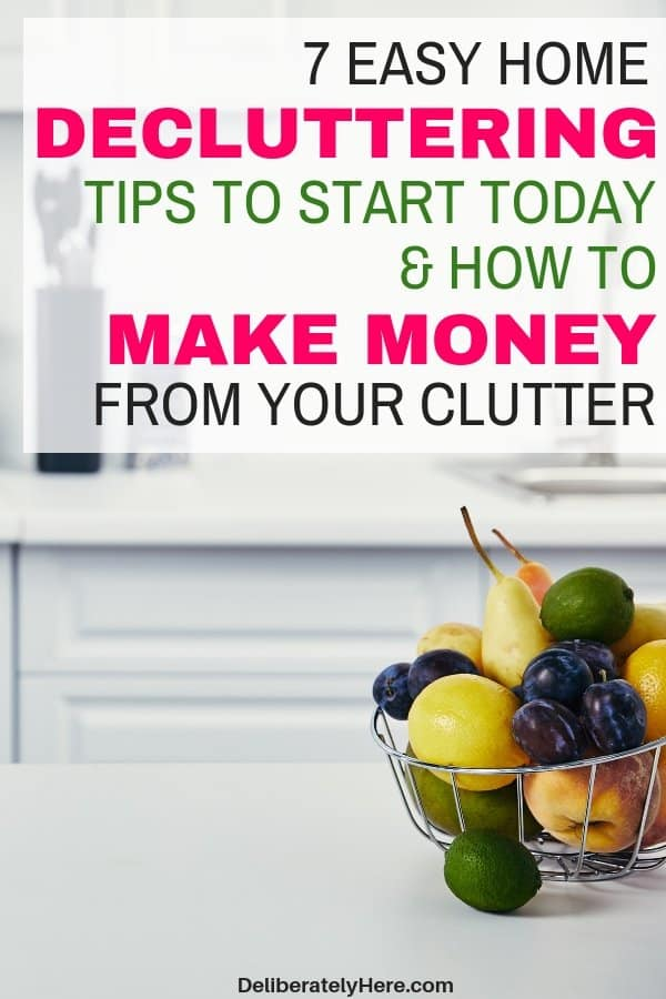 7 easy home decluttering tips to start today to make money from your clutter. Sell your clutter to make money from home. Earn extra cash this month from home. Save money today. Declutter and organize your home in 7 easy steps. Organize your clutter. Use these declutter ideas to get started decluttering your home today.