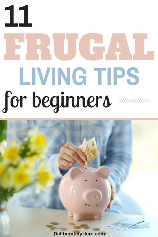 11 frugal living tips for beginners. Frugal living for beginners - start your way to a simpler life. Save money when you're broke with frugal living. 11 of the best frugal living ideas to help you save money. How to be frugal for beginners. Simplify life with these extreme frugal living tips. Save money with frugal living.