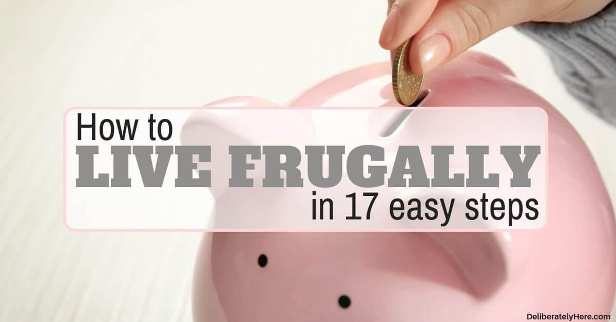 How to Live Frugally in 17 Steps