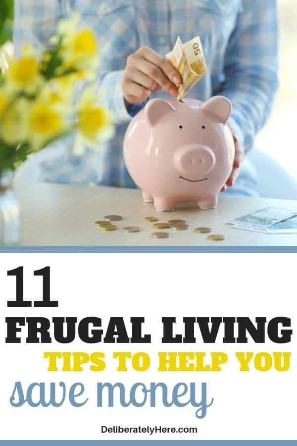 11 frugal living tips to help you save money fast. Frugal living for beginners - start your way to a simpler life. Save money when you're broke with frugal living. 11 of the best frugal living ideas to help you save money. How to be frugal for beginners. Simplify life with these extreme frugal living tips.
