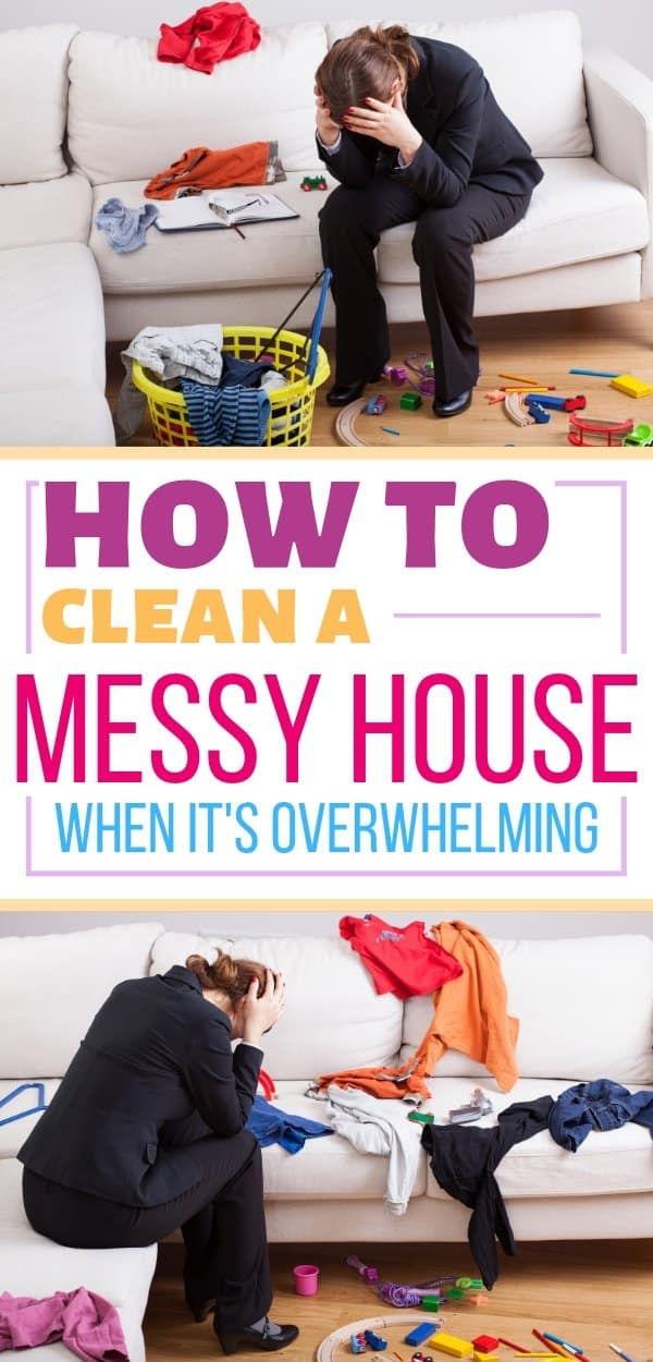 How to clean a messy house in one day when you're overwhelmed by the mess. How to clean and declutter a messy house fast. How to clean and organize your house today. Tips to clean and organize your house. How to remove dirt from your house.