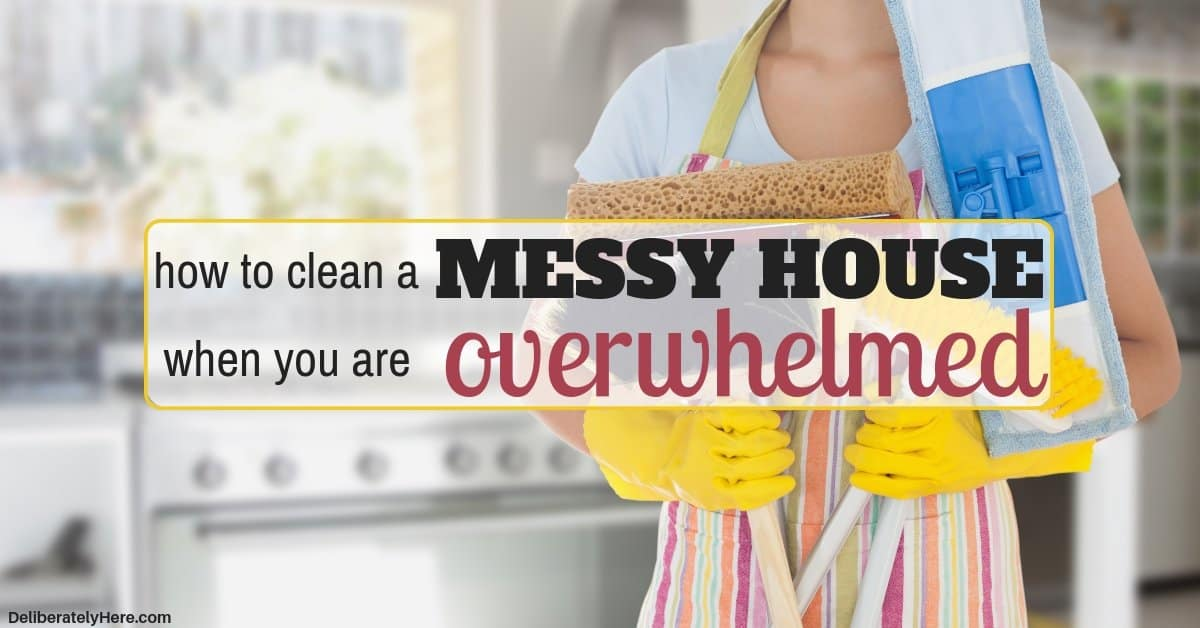 How to Clean a Messy House When You're Overwhelmed (4 Easy Steps)