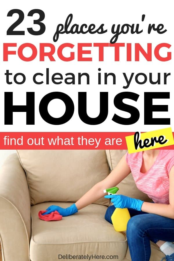 Deep cleaning house checklist - what to clean in your house. 23 Places you're forgetting to clean in your house. Deep clean your whole house printable cleaning checklist. House cleaning tips to help you create a clean clutter free home. How to clean your house - the easy way. Easy steps to clean your house fast.