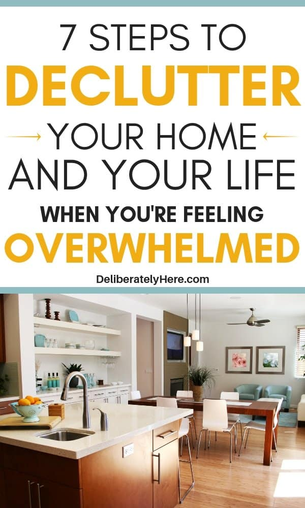 7 steps to declutter your house when you're overwhelmed with the mess. How to declutter your home and your life in 7 easy steps. How to declutter when you feel overwhelmed. Declutter and organize your home and your life today. Home decluttering ideas to get you started when you're overwhelmed by the mess. Declutter your life easily. Easy decluttering tips to get you started today.