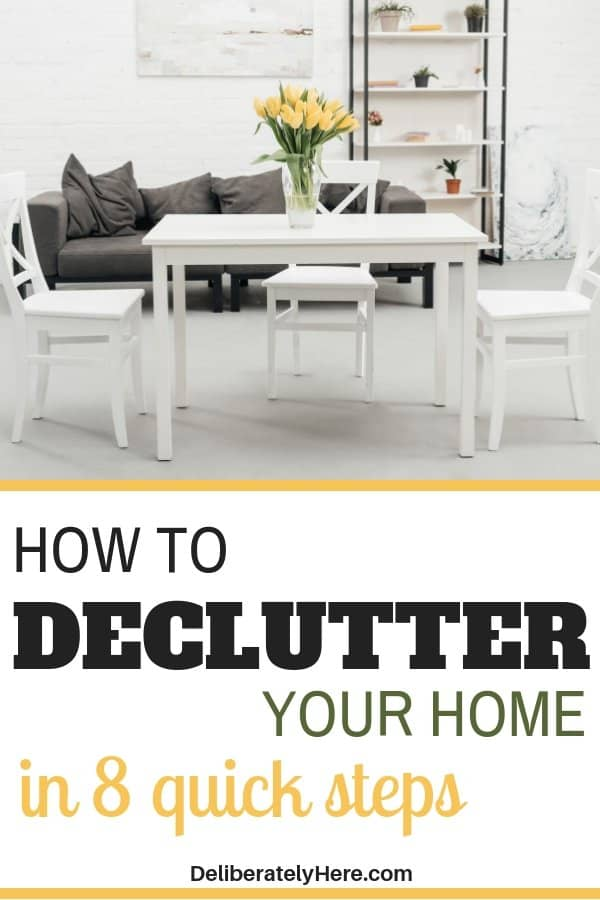 How to declutter your home in 8 quick steps. Declutter your home and get rid of the mess today. How to declutter and organize your home. How to declutter when you feel overwhelmed. Declutter and organize every room in your house even when you're stressed and don't know where to start.